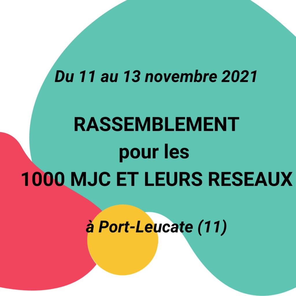 Du 11 au 13 novembre 2021 Rassemblement pour les 1000 MJC à Port Leucate
